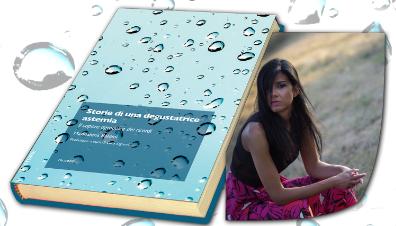 """Presentazione del libro """"Storia di una degustatrice astemia"""" di Maddalena Baldini"""